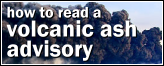 Click here to find out how to read a Volcanic Ash Advisory.